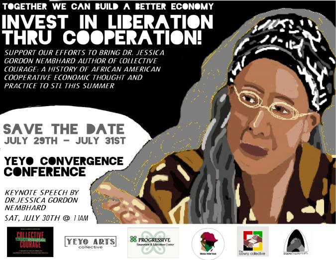 Invest In Liberation through Cooperation: save the date July 29-31 Yeyo Convergence Conference, keynote speech for by Dr. Jessica Gordon Nembhard
